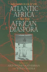 Archaeology of Atlantic Africa and the African Diaspora (2010)