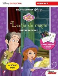 Disney. Sofia Întai. Lecția De Magie. Caiet De Activități Grupa Mică (ISBN: 9786063315671)