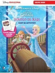 Disney. Regatul de gheață. Dincolo de mări. Caiet de activități. Grupa mare (ISBN: 9786063315732)