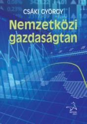 Csáki György: Nemzetközi gazdaságtan /KÖNYV/ (2017)