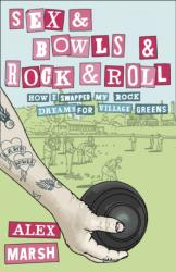 Sex & Bowls & Rock and Roll (2010)