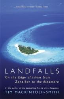Landfalls - On the Edge of Islam from Zanzibar to the Alhambra (2011)