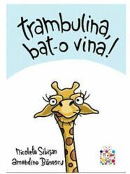 Trambulina, bat-o vina! (ISBN: 9786069404645)