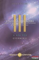 A kék vér gyermekei III. Utazás az aranykorba (ISBN: 9786158061162)