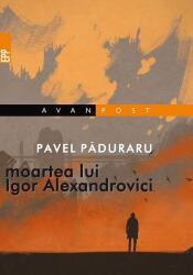 Moartea lui Igor Alexandrovici (ISBN: 9789734726653)