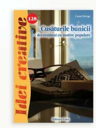 CUSATURILE BUNICII - IDEI CREATIVE 128 (ISBN: 9786067870367)