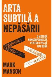 ARTA SUBTILA A NEPASARII (ISBN: 9786067891096)