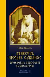 Stareţul Nicolae Gurianov. Apostolul dragostei dumnezeieşti (ISBN: 9786069100646)