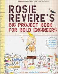 Rosie Revere's Big Project Book for Bold Engineers (ISBN: 9781419719103)