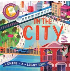 In The City : A shine-a-light book (ISBN: 9781782404958)