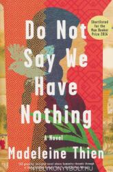 Do Not Say We Have Nothing (ISBN: 9780393354720)