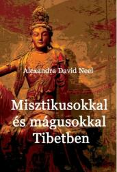 Misztikusokkal és mágusokkal Tibetben (2018)