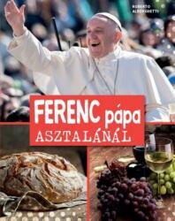 Ferenc pápa asztalánál (2018)