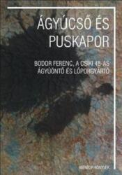 - ÁGYÚCSÕ ÉS PUSKAPOR (ISBN: 9786068861081)