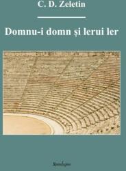 Domnu-i domn și lerui ler. Proze. Convorbiri. La arderea manuscriselor… (ISBN: 9786068401997)