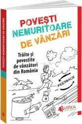 Povești Nemuritoare de Vânzări. Trăite și povestite de vânzători din România (ISBN: 9786069257890)