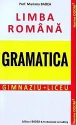 Limba română. Gramatică. Gimnaziu. Liceu (ISBN: 9789731722252)