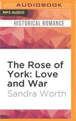 The Rose of York: Love and War (ISBN: 9781522608608)