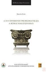 A ius offerendi problematikája a római magánjogban (2017)
