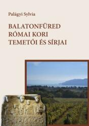 Balatonfüred római kori temetői és sírjai (2017)