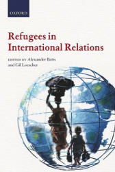Refugees in International Relations (2010)