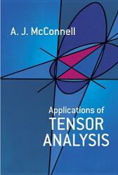 Applications of Tensor Analysis - A. J. McConnell (ISBN: 9780486603735)