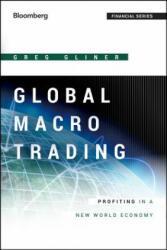 Global Macro Trading - Greg Gliner (ISBN: 9781118362426)