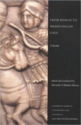 From Roman to Merovingian Gaul - A Reader (ISBN: 9781442600959)