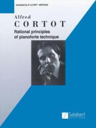 Rational Principles of Piano Technique: Piano Technique - Alfred Cortot (ISBN: 9781480304598)