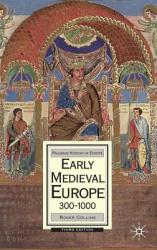 Early Medieval Europe, 300-1000 (2010)