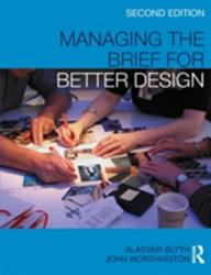 Managing the Brief For Better Design (2010)