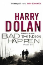 Bad Things Happen - Harry Dolan (2010)
