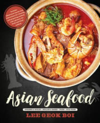 Asian Seafood - Steamed & Boiled * Grilled & Baked * Fried * Stir-Fried (ISBN: 9789814779517)