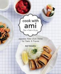 Cook with Ami - Japanese Home-Style Dishes for Family & Friends (ISBN: 9789814779098)