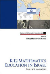 K-12 Mathematics Education In Israel: Issues And Innovations (ISBN: 9789813231184)