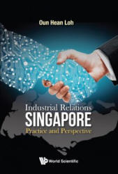 Industrial Relations In Singapore: Practice And Perspective (ISBN: 9789813230354)