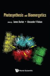 Photosynthesis And Bioenergetics (ISBN: 9789813230293)