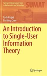 Introduction to Single-User Information Theory - Alajaji (ISBN: 9789811080005)