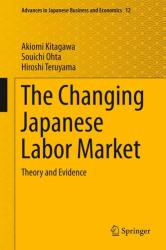 Changing Japanese Labor Market - Theory and Evidence (ISBN: 9789811071577)