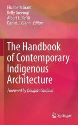 Handbook of Contemporary Indigenous Architecture - Daniel J. Glenn, Elizabeth Grant, Kelly Greenop, Albert L. Refiti (ISBN: 9789811069031)