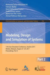 Modeling, Design and Simulation of Systems - 17th Asia Simulation Conference, AsiaSim 2017, Melaka, Malaysia, August 27 - 29, 2017, Proceedings, Part (ISBN: 9789811065019)