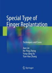 Special Type of Finger Replantation - Techniques and Cases (ISBN: 9789811062285)