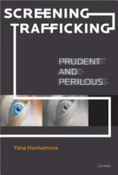 Screening Trafficking - Prudent or Perilous (ISBN: 9789633862124)