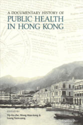 Documentary History of Public Health in Hong Kong (ISBN: 9789629968366)