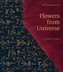 Flowers from Universe - Textiles of Java (ISBN: 9789460224478)
