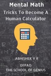 Mental Math: Tricks to Become a Human Calculator (ISBN: 9789352889747)