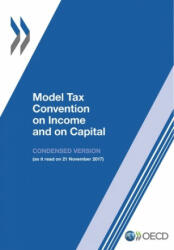 Model Tax Convention on Income and on Capital: Condensed Version 2017 (ISBN: 9789264287945)