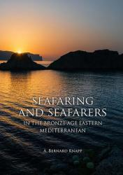 Seafaring and Seafarers in the Bronze Age Eastern Mediterranean (ISBN: 9789088905544)