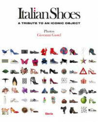 Italian Shoes - A Tribute to an Iconic Object (ISBN: 9788891814852)