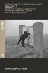 Unlimit - Rethinking The Boundaries Between Philosophy, Aesthetics And Arts (ISBN: 9788869771408)